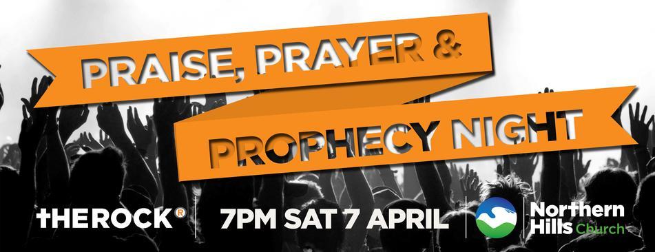 Praise, Prayer & Prophecy Night