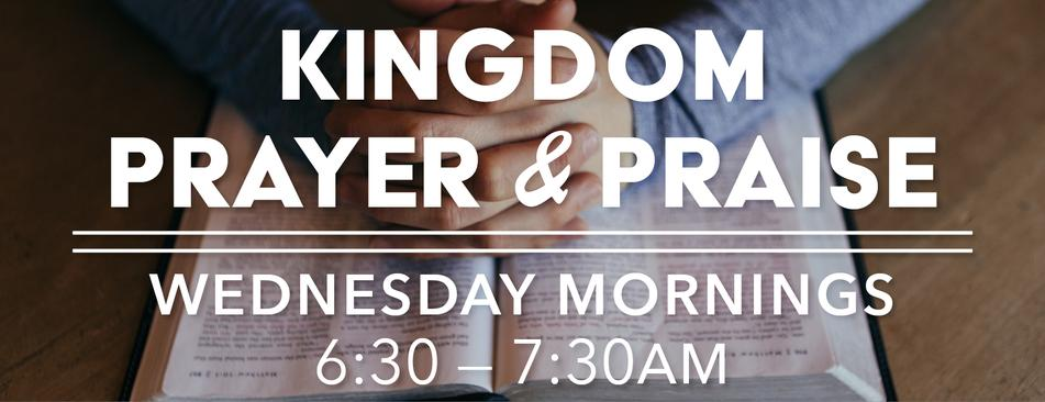 Weekly Kingdom Prayer & Praise